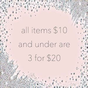 Items under $10 are 3 for $20!! Bundle- int
